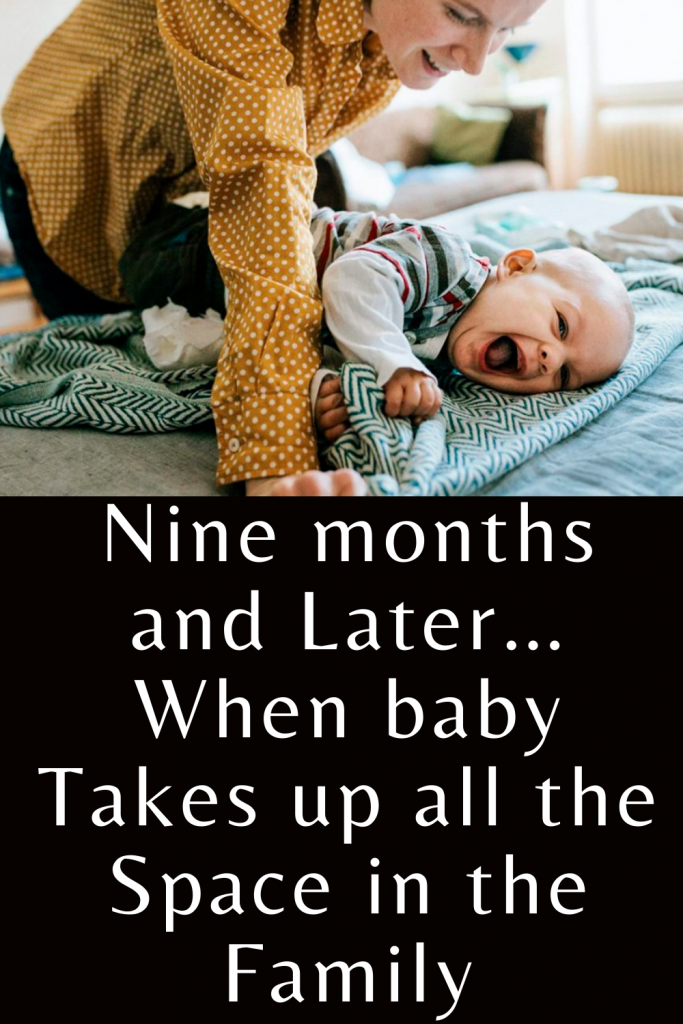 Nine months and later… When baby takes up all the space in the family