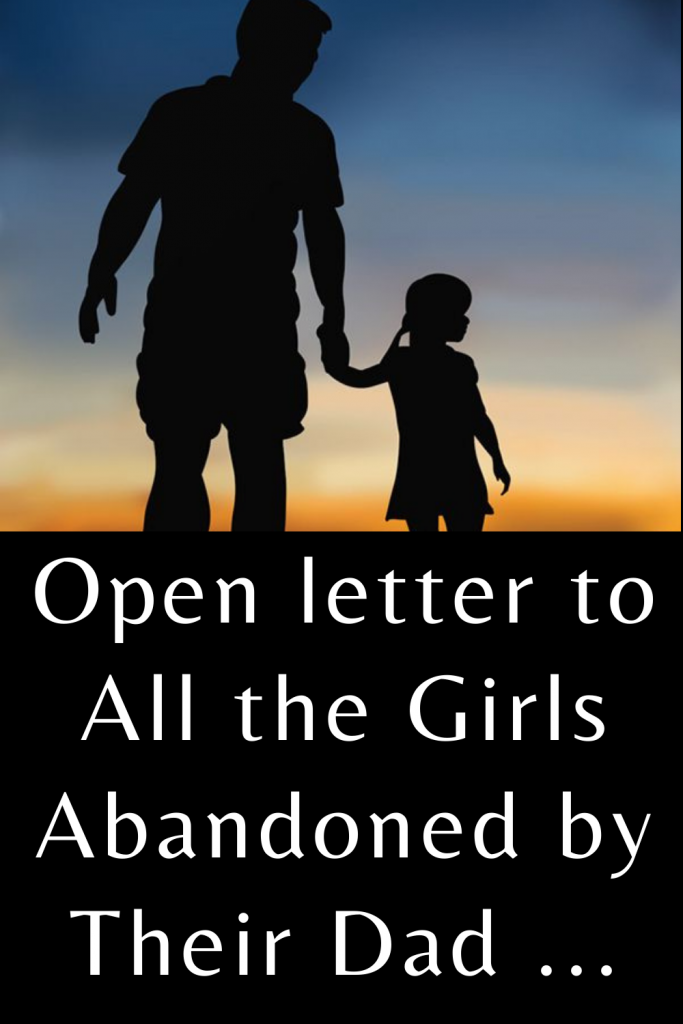 Open letter to all the girls abandoned by their dad ...